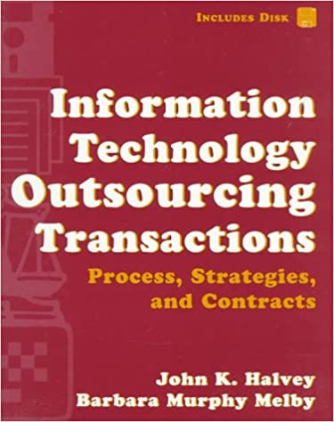 Information Technology Outsourcing Transactions: Process, Strategies, and Contracts