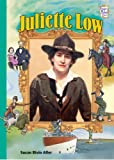Juliette Low (History Maker Bios (Lerner))