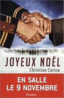 Film Joyeux Noel De Christian Carion.Joyeux Noel Christian Carion Babelio