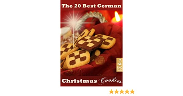 The 20 Best German Christmas Cookies Festive Baking Recipes From Germany Platzchen And Other German Holiday Treats