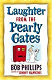 Laughter from the Pearly Gates: Inspirational Jokes, Quotes, and Cartoons