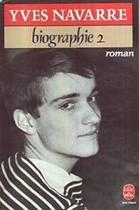 Biographie. Tome 2 par Yves Navarre