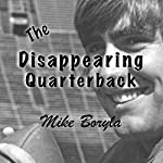 The Disappearing Quarterback | Mike Boryla