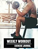 Weekly Workout Exercise Journal: Weekly Workout Exercise Journal book for women With Calendar 2018-2019 Weekly Workout Planner ,Workout Goal , Workout ... (workout log  & training journal) (Volume 1)