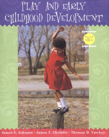 Play and Early Childhood Development (2nd Edition)