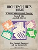 High Tech Hits Home : A Woman's Guide to Household Computing, Hollis, Martha S. and Waterous, Jeanette B., 0030017629