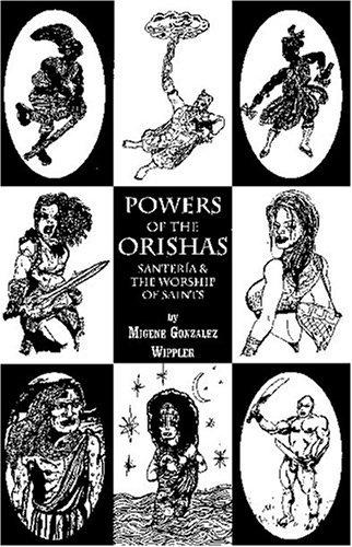 Powers of the Orishas: Santeria and the Worship of Saints