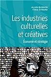 Les industries culturelles et créatives - Economie et stratégie