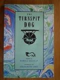 The Turnspit Dog, Pamela Gillilan, 1852241446