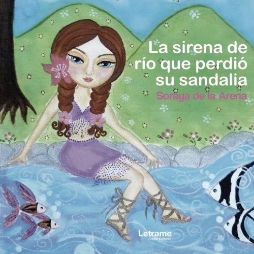 La sirena de río que perdió su sandalia (Spanish Edition)