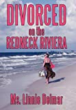 Divorced on the Redneck Riviera, Linnie Delmar, 1452043418