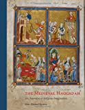 The Medieval Haggadah, Marc Michael Epstein, 0300156669