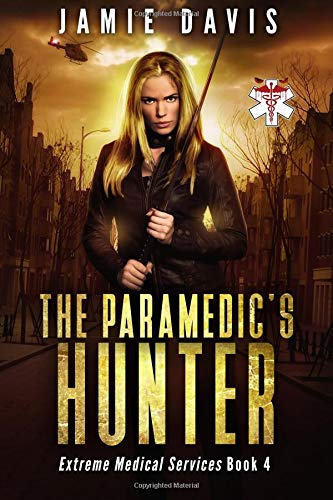 The Paramedic's Hunter (Extreme Medical Services) (Volume 4) ebook