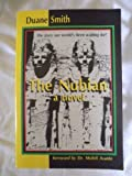 The Nubian : A Novel, Smith, Duane, 0963207407