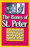 img - for The Bones of St. Peter: A Fascinating Account of the Search for the Apostle's Body book / textbook / text book