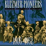 : Klezmer Pioneers: European and American Recordings 1905-1952