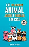101 Clean Hilarious Animal Jokes & Riddles For Kids: Laugh Out Loud With These Funny & Silly Jokes: Even Your Pet Will Laugh! (WITH 35+ PICTURES) (Animal Jokes For Kids Book 1)