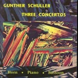 Schuller: Three Concertos - Horn, Piano, and Bassoon