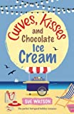 Curves, Kisses and Chocolate Ice Cream: The perfect feel good holiday romance: Volume 2 (The Ice-Cream Cafe Series)