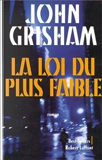 La loi du plus faible, Grisham, John