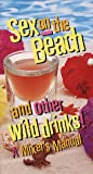 Sex on the Beach and Other Wild Drinks!, Philip Lief Group Inc. Staff, 0517185016