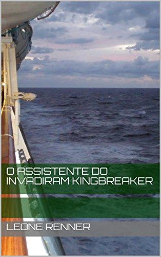 O Assistente do Invadiram Kingbreaker (Portuguese Edition)