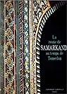 La Route de Samarkand au temps de Tamerlan par González de Clavijo