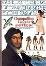 Champollion : Un scribe pour l'Egypte par Dewachter