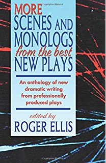 Scenes monologs from the best new plays roger ellis more scenes and monologs from the best new plays an anthology of new dramatic writing fandeluxe Images