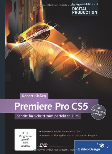 [PDF] Adobe Premiere Pro CS5: Schritt fr Schritt zum perfekten Film Free Download | Publisher : Galileo Press GmbH | Category : Computers & Internet | ISBN 10 : 3836215853 | ISBN 13 : 9783836215855