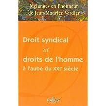 MELANGES MAURICE VERDIER : DROIT SYNDICAL ET DROITS DE L'HOMME A L'AUBE DU XXIEME SIECLE
