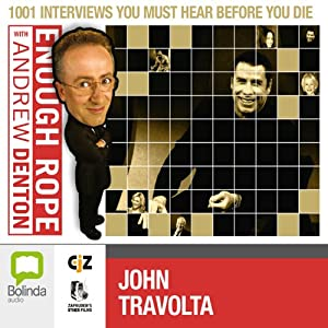Enough Rope with Andrew Denton: John Travolta Radio/TV Program
