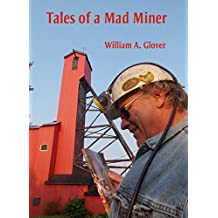 Tales of a Mad Miner