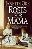 Roses for Mama (Women of the West (Bethany House Paperback))