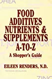 Food Additives, Nutrients and Supplements A to Z: A Shopper's Guide