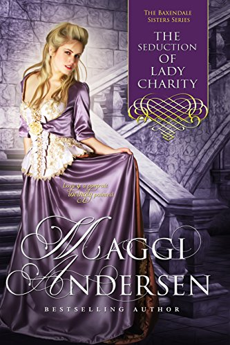 The Seduction of Lady Charity: The Baxendale Sisters