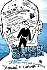 The Cauliflower Chronicles: A Grappler's Tale of Self-Discovery and Island Living [Paperback] [2010] (Author) Marshal D. Carper Unknown Binding