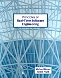 Principles of Real-Time Software Engineering, Moore, Michael J. and Pruitt, Andre, 0921332475