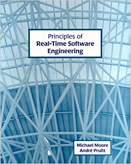 Amazon Com Principles Of Real Time Software Engineering 9780921332473 Moore Michael J Pruitt Andre Books