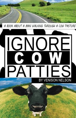 Ignore Cow Patties: Ignore Cow Patties