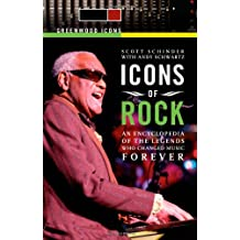 Icons of Rock [2 volumes]: An Encyclopedia of the Legends Who Changed Music Forever
