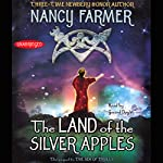 The Land of the Silver Apples  | Nancy Farmer