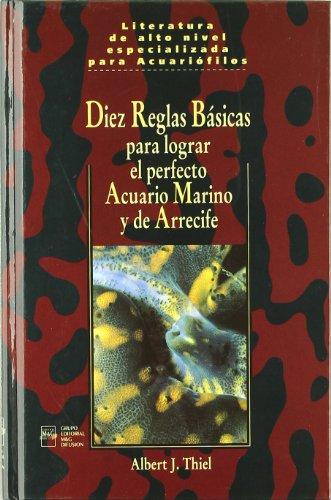 Descargar Libro Acuario Marino Y De Arrecife - Diez Reglas Basicas Albert J. Thiel