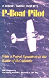 img - for P-Boat Pilot: With a Patrol Squadron in the Battle of the Atlantic book / textbook / text book