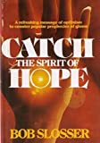 Catch the Spirit of Hope, Bob Slosser, 0840752504
