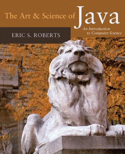 The Art and Science of Java by Roberts, Eric S.