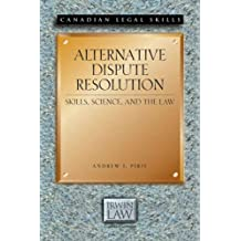 Alternative Dispute Resolution: Skills, Science, and the Law
