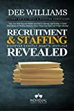 Recruitment and Staffing Revealed: Discover Exactly What's Is Involved with Starting and Scaling Your Niche' Recruitment and Staffing Business