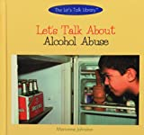 Let's Talk about Alcohol Abuse, Marianne Johnston, 0823923037