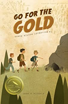 Go for the Gold: Honch Wilson Adventure #1 (Honch Wilson Adventures) by [Nichols, John W]
